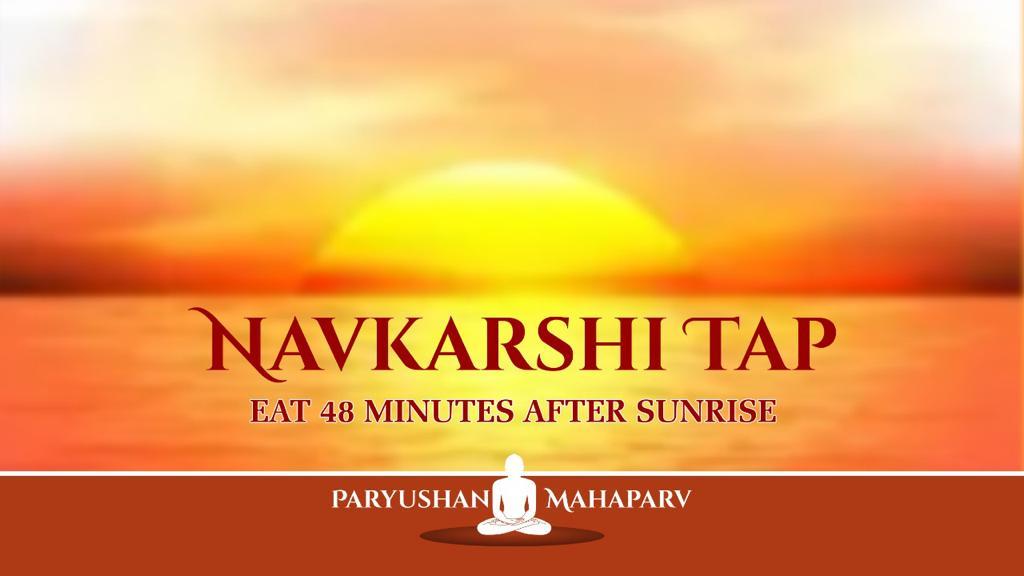 Navkarshi Tapp (Eat 48 minutes after sunrise)