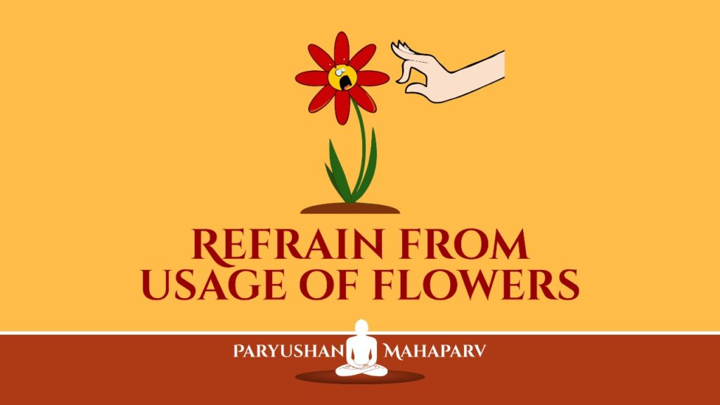 Refrain From Usage of Flowers