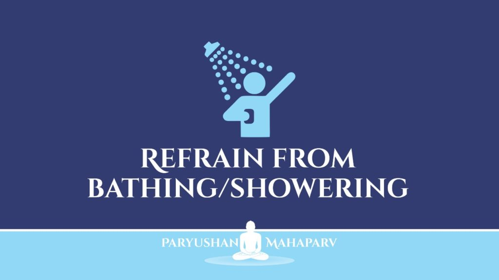 Refrain from Bathing Showering