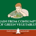 Refrain from Consumption of green vegetables