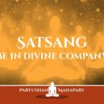 Satsang Be in Divine Company