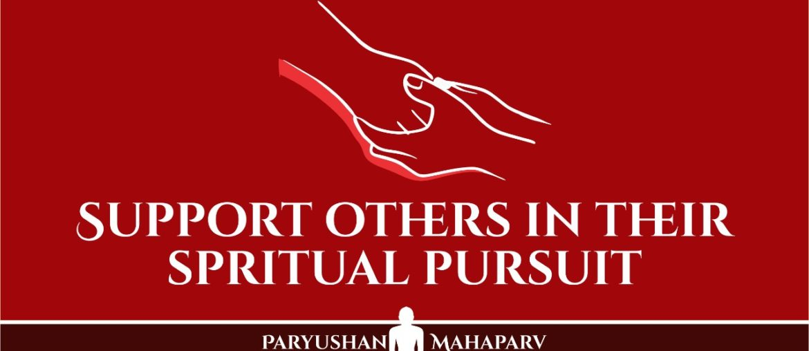 Support others in their Spiritual Pursuit