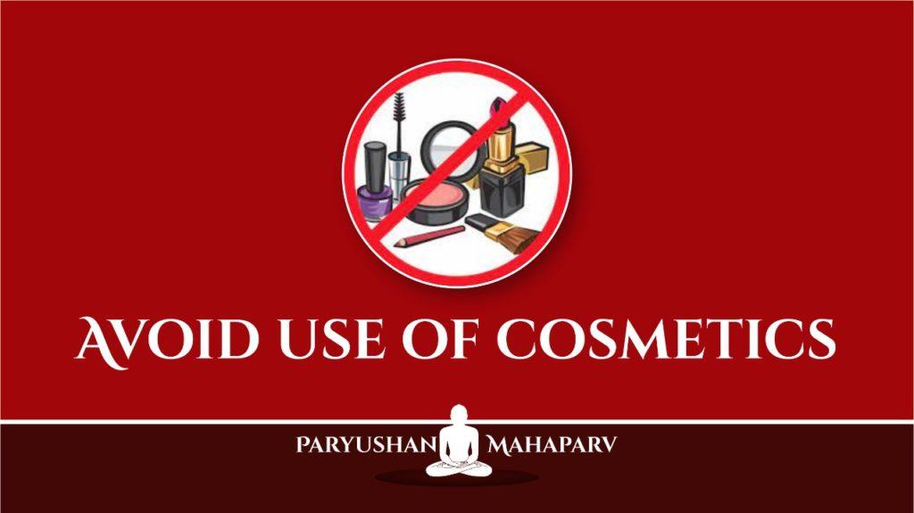 Avoid use of cosmetics